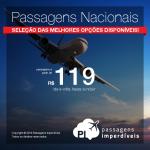 Viaje pelo <b>BRASIL</b>! Seleção das melhores <b>PASSAGENS NACIONAIS</b> em promoção, a partir de R$ 119, ida e volta!
