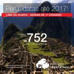 Promoção de Passagens para o <b>Peru: LIMA ou CUSCO</b>, com datas até 2017! A partir de R$ 752, ida e volta; a partir de R$ 1.114, ida e volta, COM TAXAS INCLUÍDAS, em até 10x sem juros!