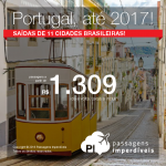 Promoção de Passagens para <b>Portugal: Lisboa, Porto</b>! A partir de R$ 1.309, ida e volta; a partir de R$ 1.974, ida e volta, COM TAXAS INCLUÍDAS, em até 4x sem juros!