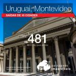 Promoção de Passagens para o <b>Uruguai: Montevideo</b>! A partir de R$ 481, ida e volta; a partir de R$ 777, ida e volta, COM TAXAS INCLUÍDAS!
