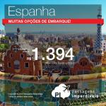 Promoção de Passagens para <b>Espanha: Barcelona, Madri</b>! A partir de R$ 1.332, ida e volta; a partir de R$ 1.803, ida e volta, COM TAXAS INCLUÍDAS!