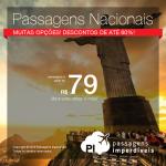 Seleção das <b>PASSAGENS NACIONAIS</b> em promoção! A partir de R$ 79, ida e volta! Aproveite o final de semana e garanta já as suas próximas viagens pelo Brasil! Descontos de até 60%!