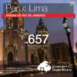 Promoção de Passagens para o <b>Peru: Lima</b>! A partir de R$ 657, ida e volta; a partir de R$ 959, ida e volta, COM TAXAS INCLUÍDAS, em até 10x sem juros!