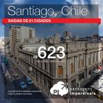 Promoção de Passagens para <b>Chile: Santiago</b>! A partir de R$ 623, ida e volta; a partir de R$ 908, ida e volta, COM TAXAS INCLUÍDAS!