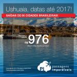 Seleção de Passagens para <b>USHUAIA</b>, com datas de embarque até 2017! A partir de R$ 976, ida e volta; a partir de R$ 1.293, ida e volta, COM TAXAS INCLUÍDAS, em até 12x sem juros!