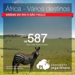 Mais África! Passagens para <b>Angola; Moçambique; Namíbia; Zambia; Zimbabwe ou África do Sul</b>! A partir de R$ 587, ida e volta; a partir de R$ 1.224, ida e volta, COM TAXAS INCLUÍDAS!