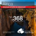BAIXOU! IMPERDÍVEL! Passagens para <b>Angola: Luanda; Moçambique: Maputo; Namíbia: Windhoek; África do Sul: Cape Town, Joanesburgo</b>! A partir de R$ 368, ida e volta; a partir de R$ 1.011, ida e volta, COM TAXAS INCLUÍDAS!
