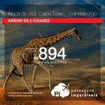 CORRE! IMPERDÍVEL! Promoção de Passagens para <b>África do Sul: Cape Town, Joanesburgo</b>! A partir de R$ 894, ida e volta; a partir de R$ 1243, ida e volta, COM TAXAS INCLUÍDAS!