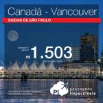 Promoção de Passagens para <b>Canadá: Vancouver</b>! A partir de R$ 1.503, ida e volta; a partir de R$ 1.937, ida e volta, COM TAXAS INCLUÍDAS! Saídas de SP!