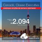 CLASSE EXECUTIVA! Passagens para <b>Canadá: Montreal, Ottawa, Quebec, Toronto</b>! A partir de R$ 2.094, ida e volta; a partir de R$ 2.610, ida e volta, COM TAXAS INCLUÍDAS!