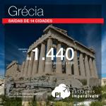 IMPERDÍVEL! Promoção de Passagens para <b>Grécia</b>: Atenas, Tessalónica! A partir de R$ 1.440, ida e volta; a partir de R$ 1.694, ida e volta, COM TAXAS INCLUÍDAS! Saídas de 14 cidades!