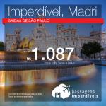 Imperdível! Promoção de Passagens para a <b>Espanha: Madri</b>! A partir de R$ 1.087, ida e volta; a partir de R$ 1.541, ida e volta, COM TAXAS INCLUÍDAS, em até 10x sem juros!
