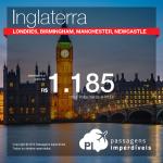 Promoção de Passagens para <b>Inglaterra: Londres, Birmingham, Manchester, Newcastle</b>! A partir de R$ 1.185, ida e volta; a partir de R$ 1.991, ida e volta, COM TAXAS INCLUÍDAS!