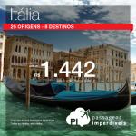 Promoção de Passagens para <b>Itália</b>: Bologna, Florenca, Milao, Napoles, Roma, Turim, Veneza, Verona! A partir de R$ 1.442, ida e volta; a partir de R$ 1.762, ida e volta, COM TAXAS INCLUÍDAS!