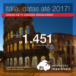 Promoção de Passagens para a <b>Itália: Bologna, Florenca, Milao, Napoles, Roma, Turim, Veneza, Verona</b>! A partir de R$ 1.451, ida e volta; a partir de R$ 1.999, ida e volta, COM TAXAS INCLUÍDAS, em até 5x sem juros!