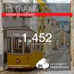 Promoção de Passagens para <b>Portugal: Faro, Lisboa, Porto</b>! A partir de R$ 1.452, ida e volta; a partir de R$ 1.718, ida e volta, COM TAXAS INCLUÍDAS!