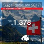 Promoção de Passagens para <b>Suíça: Basel, Genebra, Zurique</b>! A partir de R$ 1.378, ida e volta; a partir de R$ 1.951, ida e volta, COM TAXAS INCLUÍDAS!