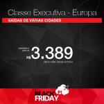 Black Friday 2016 – Passagens em <b>CLASSE EXECUTIVA</b> para a <b>EUROPA</b>! A partir de R$ 3.389, ida e volta; R$ 4.195, COM TAXAS! Para membros da OAB, R$ 3.450, ida e volta, COM TODAS AS TAXAS INCLUÍDAS!