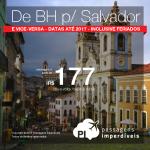 <b>PASSAGEM NACIONAL</b> com desconto imperdível! De Belo Horizonte para Salvador e vice-versa! A partir de R$ 175, ida e volta; a partir de R$ 270, ida e volta, COM TAXAS INCLUÍDAS! Datas até 2017, inclusive Feriados!