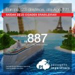 Promoção de Passagens para 23 destinos da <b>EUROPA</b>: Alemanha; Austria; Espanha; França; Grécia; Inglaterra; Itália; Portugal ou Suíça! A partir de R$ 887, ida e volta; a partir de R$ 1.699, ida e volta, C/TAXAS! Datas até Ago/2017!