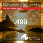 Promoção de Passagens para <b>FERNANDO DE NORONHA</b>, saindo de 12 cidades brasileiras! A partir de R$ 499, ida e volta; a partir de R$ 629, ida e volta, COM TAXAS INCLUÍDAS! Datas até Setembro/2017!