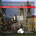 Seleção de passagens para 10 destinos do <b>NORDESTE BRASILEIRO</b>! Valores a partir de R$ 159, ida e volta! Saídas de 15 cidades brasileiras!