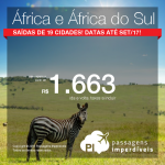 Promoção de Passagens para a <b>África e África do Sul</b>: Namíbia, Zambia, Zimbabwe, Cape Town, Durban ou Joanesburgo! A partir de R$ 1.663, ida e volta; a partir de R$ 2.191, ida e volta, COM TAXAS INCLUÍDAS!