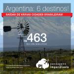 Seleção de Passagens para a <b>ARGENTINA</b>: Buenos Aires, Córdoba, Mendoza ou Rosário, a partir de R$ 463, ida e volta; Bariloche ou Ushuaia, a partir de R$ 1.030, ida e volta! Saídas de 25 cidades brasileiras!