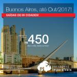 Promoção de Passagens para a <b>Argentina: BUENOS AIRES</b>! A partir de R$ 450, ida+volta; R$ 825, ida+volta, COM TAXAS INCLUÍDAS, em até 12x sem juros! Datas até Outubro/2017, saindo de 09 cidades!