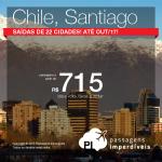 Promoção de Passagens para o <b>CHILE: Santiago</b>! A partir de R$ 715, ida e volta; a partir de R$ 999, ida e volta, COM TAXAS INCLUÍDAS, em até 4x sem juros! Datas até Out/17, saindo de 22 cidades brasileiras!