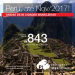 Seleção de Passagens para o <b>PERU</b>, saindo de 06 cidades brasileiras! A partir de R$ 843, ida e volta; a partir de R$ 1.199, ida e volta, COM TAXAS INCLUÍDAS, em até 10x sem juros!
