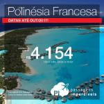 Promoção de Passagens para a <b>Polinésia Francesa: Papeete</b>! A partir de R$ 4.154, ida e volta; a partir de R$ 4.826, ida e volta, COM TAXAS INCLUÍDAS, em até 6x sem juros!
