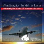 IMPORTANTE: Atualização sobre as passagens da <b>TURKISH</b> e <b>IBERIA</b>.