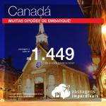 Promoção de Passagens para o <b>Canadá: Kelowna, Ottawa, Quebec, Toronto</b>! A partir de R$ 1.449, ida e volta; a partir de R$ 1.827, ida e volta, COM TAXAS INCLUÍDAS!