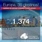 Promoção de Passagens para 35 destinos da <b>EUROPA</b>: Alemanha, Bélgica, Espanha, França, Holanda, Itália, Portugal, Suíça e mais! A partir de R$ 1.374, ida e volta; a partir de R$ 1.837, ida e volta, C/TAXAS, em até 12x sem juros!