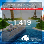 Seleção de Passagens para a <b>EUROPA</b>: Alemanha, Áustria, Espanha, França, Holanda, Itália, Luxemburgo, Inglaterra, República Tcheca ou Suíça</b>! A partir de R$ 1.419, ida+volta; R$ 1.916, C/TAXAS! Datas até Novembro/2017!