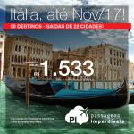 Passagens p/ a <b>ITÁLIA: Florença, Milão, Roma, Veneza e mais</b>! A partir de R$ 1.533, ida+volta; R$ 2.024, ida+volta, C/TAXAS, em até 10x sem juros! Datas até Nov/2017!