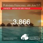 Passagens para a <b>Polinésia Francesa: Papeete</b>! A partir de R$ 3.866, ida+volta; R$ 4.506, ida+volta, COM TAXAS INCLUÍDAS, em até 6x sem juros!