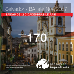 Promoção de Passagens para <b>SALVADOR – BAHIA</b>, saindo de 12 cidades brasileiras! A partir de R$ 170, ida e volta; a partir de R$ 259, ida e volta, C/ TAXAS INCLUÍDAS! Datas até Novembro/2017!