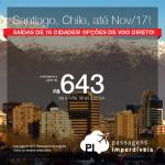 Passagens para o <b>CHILE: Santiago</b>, por menos de R$ 1.000,00, em até 5x sem juros! Opções de VOO DIRETO! A partir de R$ 643, ida+volta; a partir de R$ 927, ida e volta, COM TAXAS INCLUÍDAS! Saídas de 16 cidades, com datas até Novembro/2017!