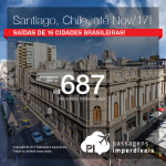 Seleção de Passagens para o <b>Chile: Santiago</b>, saindo de 16 cidades brasileiras! A partir de R$ 687, ida+volta; R$ 998, ida+volta, COM TAXAS INCLUÍDAS, em até 6x sem juros! Datas até Novembro/2017!