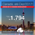Seleção de Passagens para o <b>Canadá: Ottawa ou Toronto</b>, com datas até Dez/2017! A partir de R$ 1.794, ida e volta; a partir de R$ 2.381, ida e volta, COM TAXAS INCLUÍDAS, em até 4x sem juros! Saídas de 13 cidades brasileiras!
