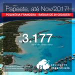 Promoção de Passagens para a <b>Polinésia Francesa: Papeete</b>, com datas até Novembro/2017! A partir de R$ 3.177, ida e volta; a partir de R$ 3.613, ida e volta, COM TAXAS INCLUÍDAS, em até 5x sem juros!
