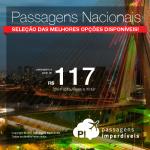Promoção de <b>PASSAGENS NACIONAIS</b>, com muitas opções de embarque! Valores a partir de R$ 117, ida e volta!