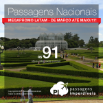 Megapromo LATAM: <b>PASSAGENS NACIONAIS</b>, com valores a partir de R$ 91, ida e volta! Muitas opções de origens e destinos!