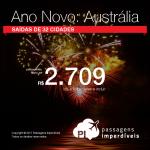 Passagens em promoção para o <b>ANO NOVO</b>! Vá para: <b>Austrália</b>: Adelaide, Austrália, Brisbane, Gold Coast, Melbourne, Perth, Sydney! A partir de R$ 2.709, ida e volta; a partir de R$ 3.486, ida e volta, COM TAXAS INCLUÍDAS!