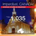 IMPERDÍVEL!!! Passagens para Canadá: Edmonton, Kelowna, Quebec, Toronto, com valores a partir de R$ 1.035, ida e volta; R$ 1.481, ida e volta, C/ TAXAS INCLUÍDAS! Inclusive ANO NOVO!