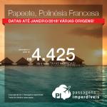 Passagens para a <b>Polinésia Francesa: Papeete</b>! A partir de R$ 4.425, ida e volta, COM TAXAS INCLUÍDAS, em até 8x sem juros! Datas até Janeiro/2018, com muitas opções de embarque!