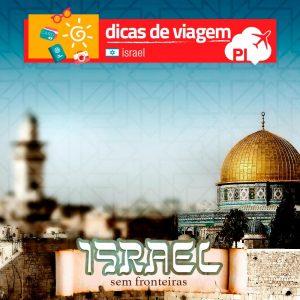 Tel Aviv e Jerusalém: o que você precisa saber