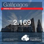 Passagens para <b>Equador: Galápagos</b>! A partir de R$ 2.169, ida e volta, COM TAXAS INCLUÍDAS!